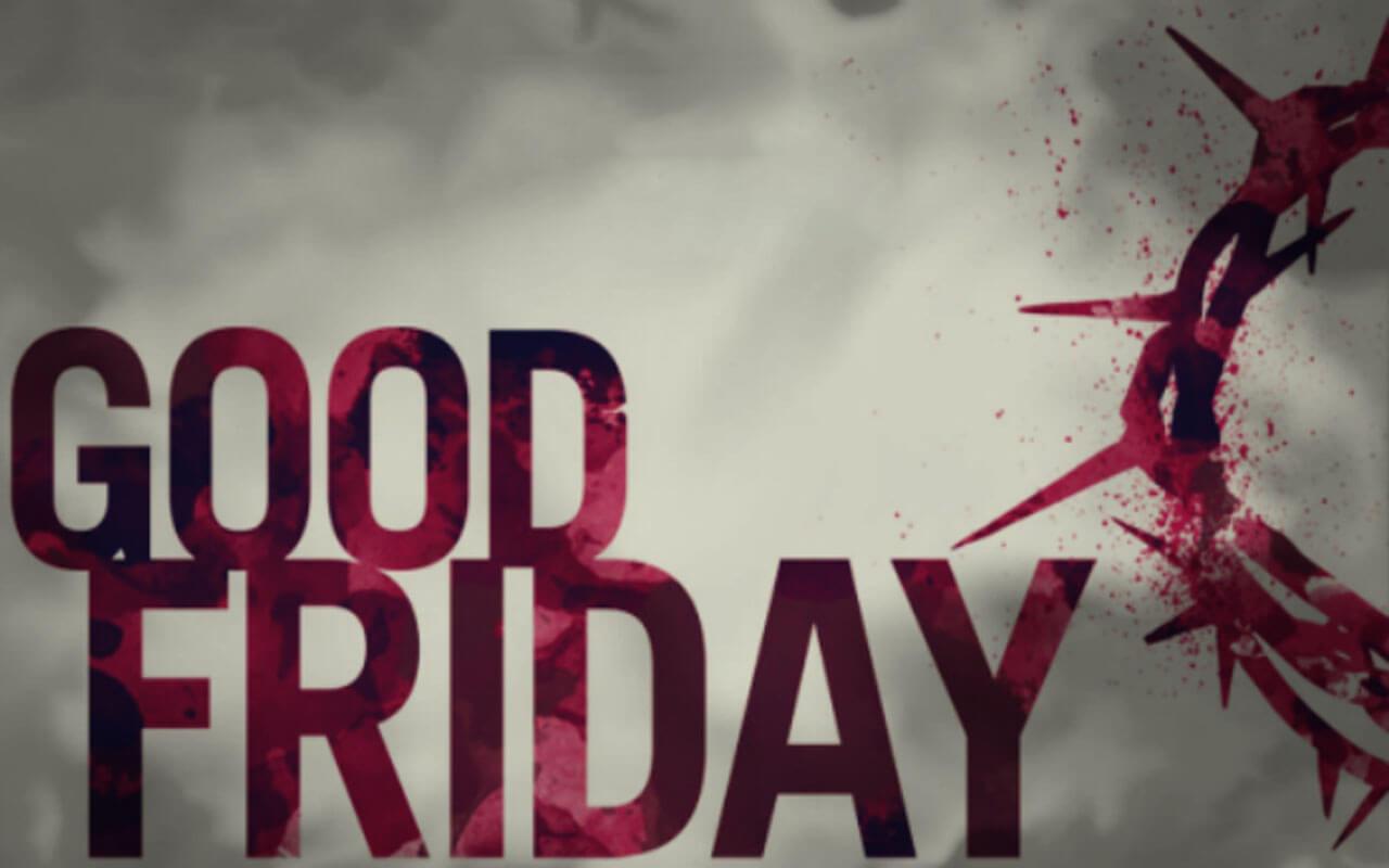 Good Friday Good Friday Love Jesus...
