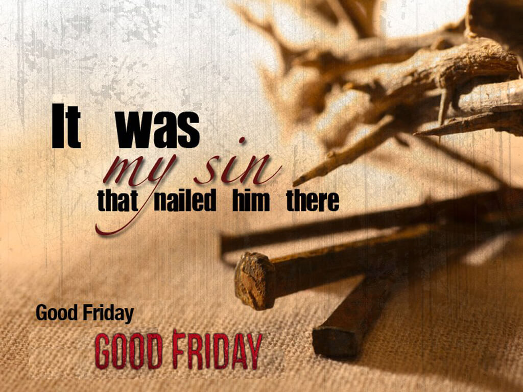 good friday my sin nailed him hd wallpaper
