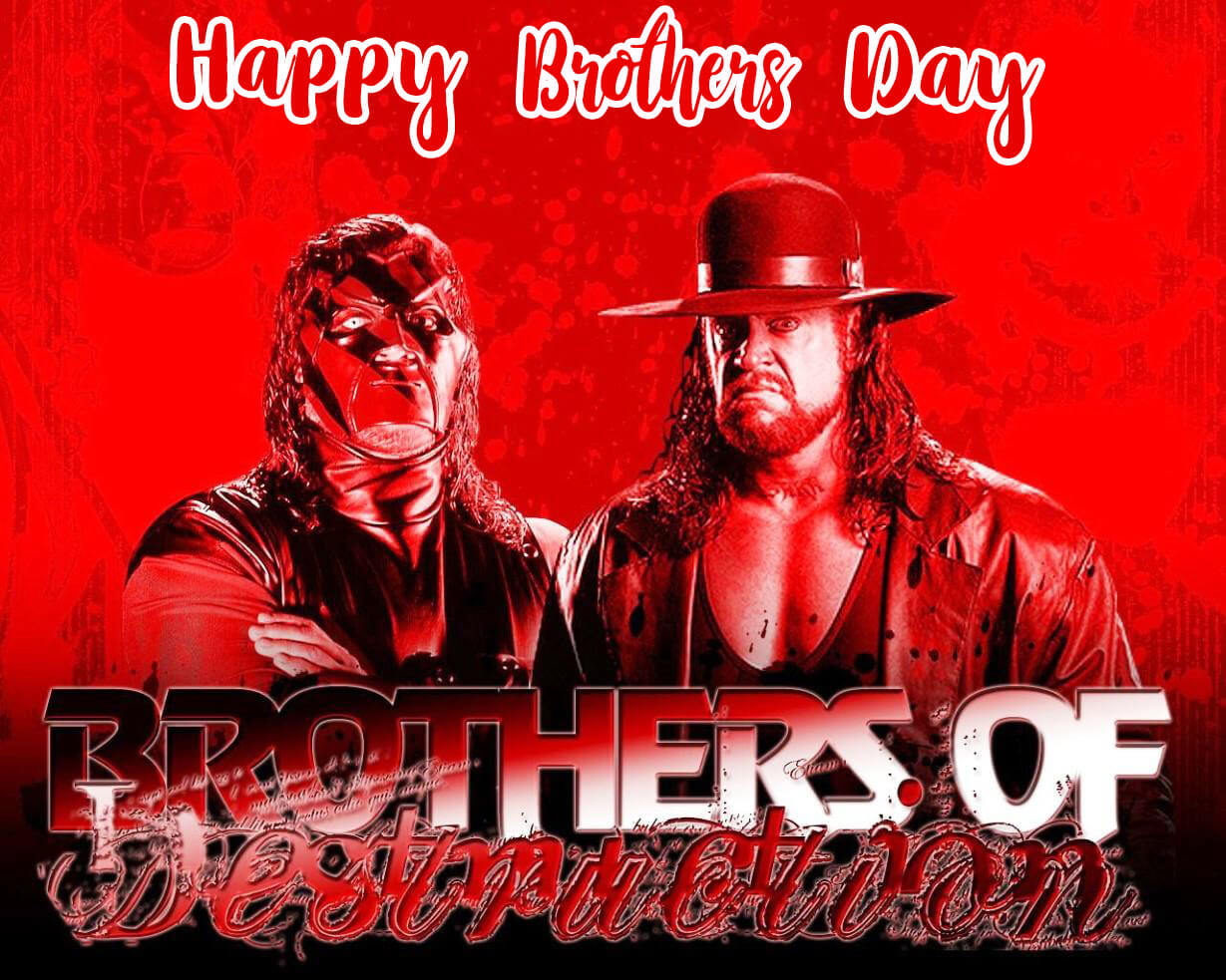 happy brothers day undertaker kane wwe hd wallpaper