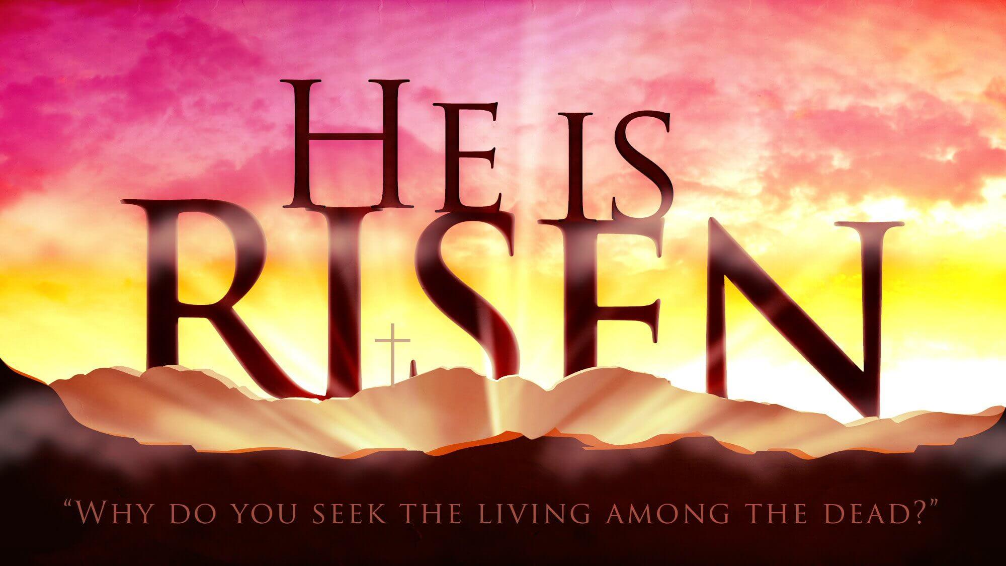 happy easter he is risen resurrected alive eternal life wallpaper
