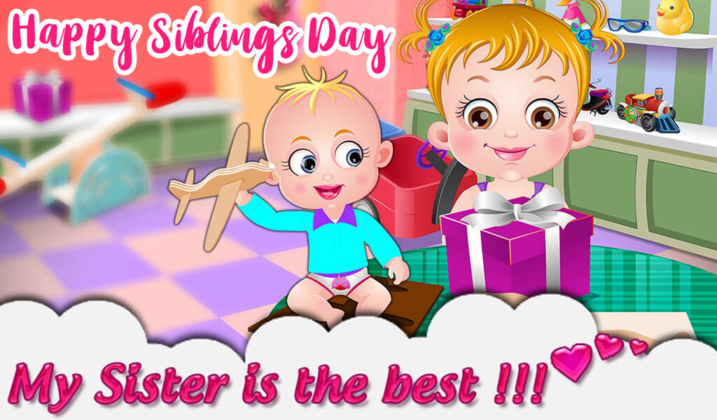 happy siblings day baby hazel my sister is the best wallpaper